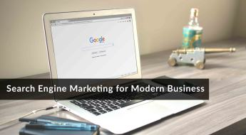 The Importance of Search Engine Marketing for Modern Business