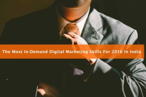 The Most In-Demand Digital Marketing Skills For 2016 in India