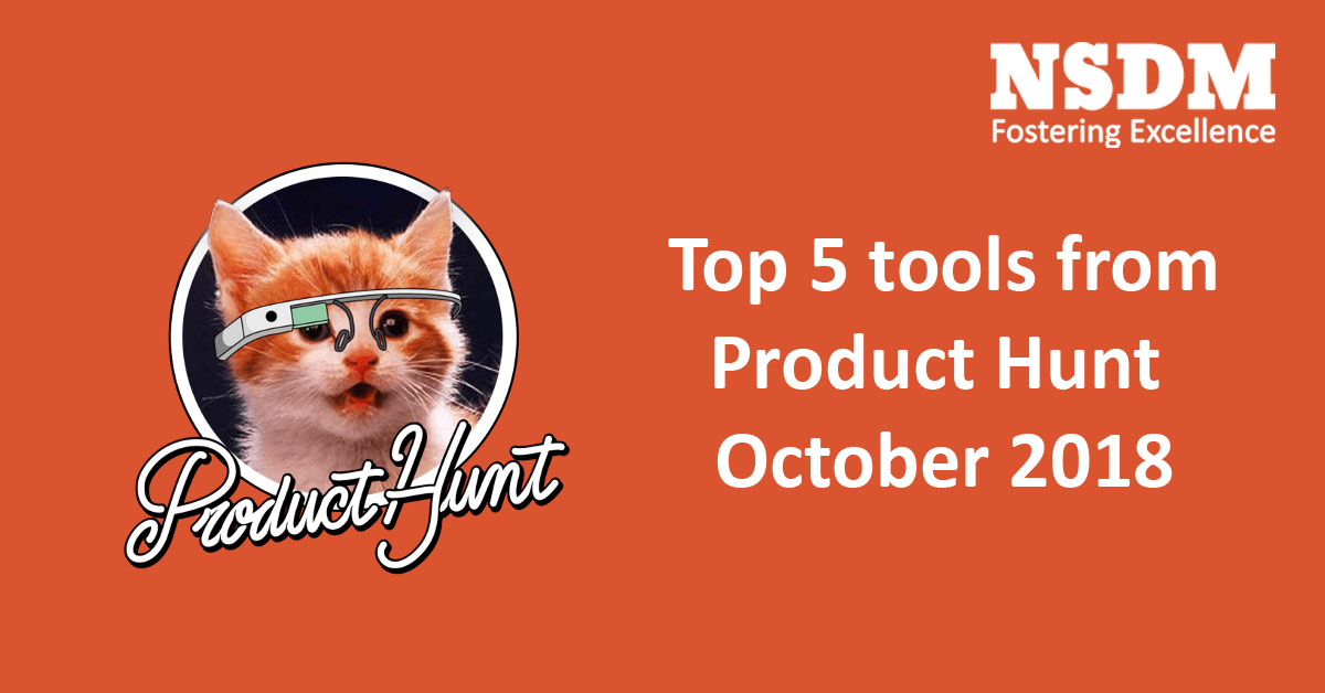 Top 5 tools from product hunt October 2018
