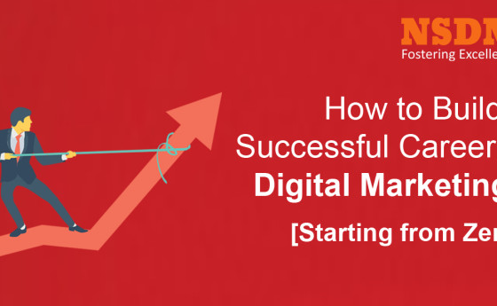 How to Build a Successful Career in Digital Marketing? [Starting From Zero]