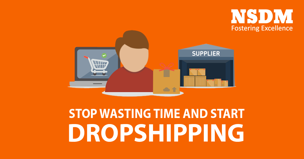 Stop Wasting Time and Start Dropshipping