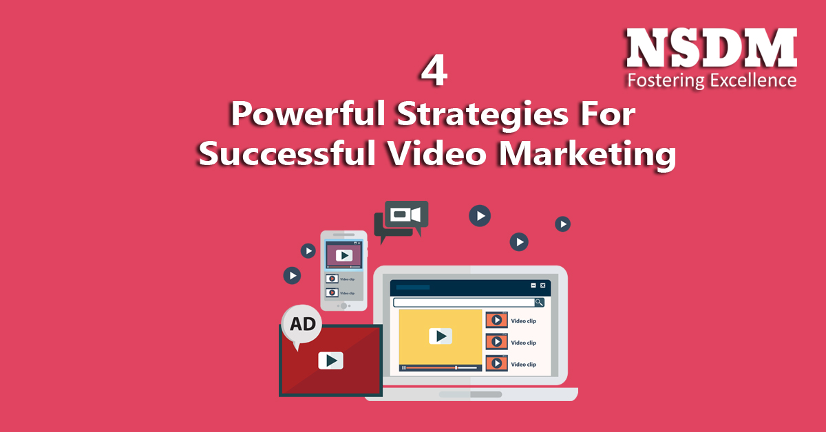 4 Powerful Strategies For Successful Video Marketing