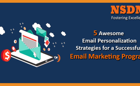 5 Awesome Email Personalization Strategies for a Successful Email Marketing Program