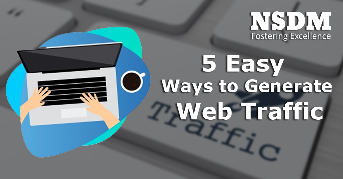 5 Easy Ways to Generate Web Traffic