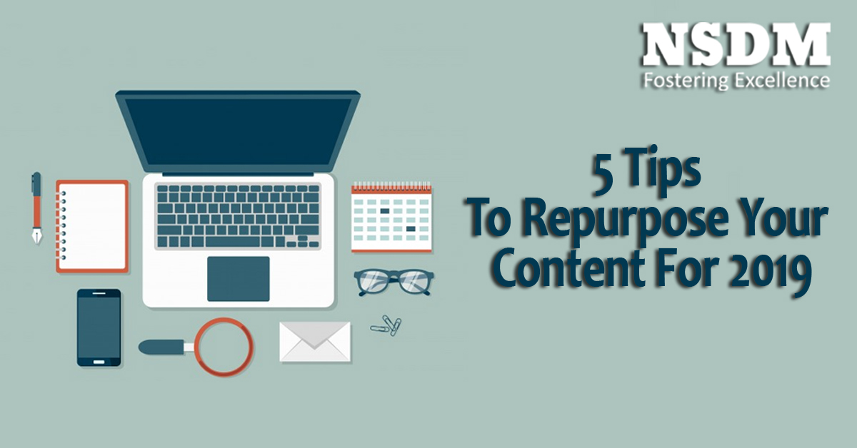5 Tips To Repurpose Your Content For 2019