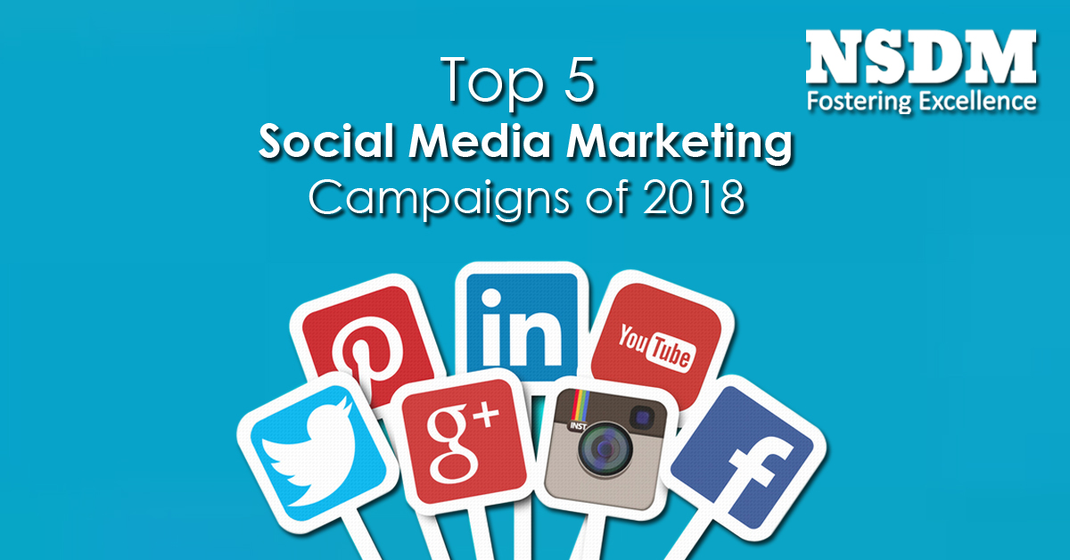 Top 5 Social Media Marketing Campaigns of 2018