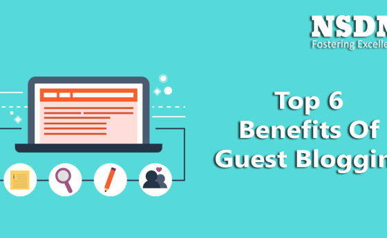 Top 6 Benefits Of Guest Blogging