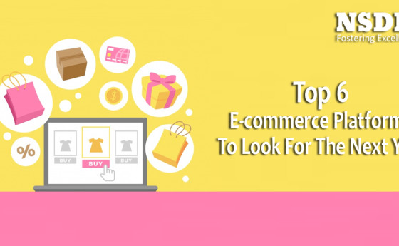 Top 6 E-commerce Platforms To Look For The Next Year