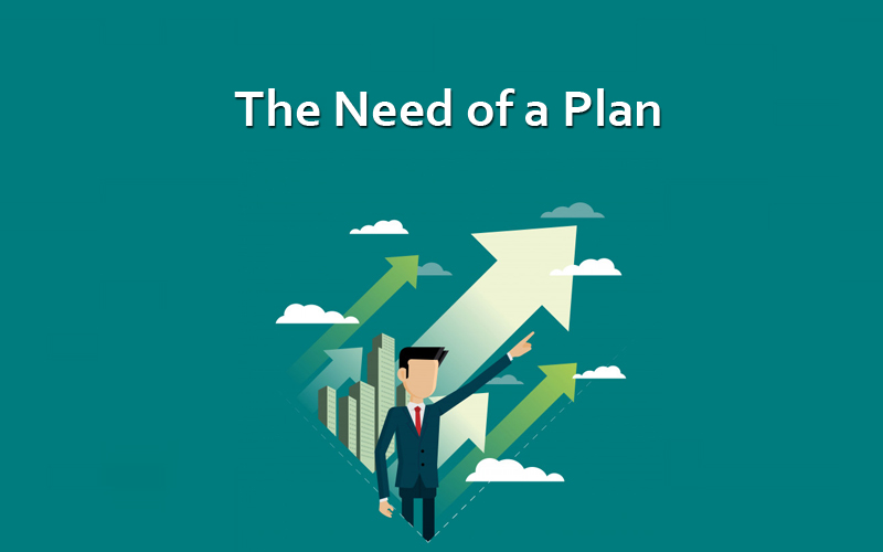 The Need of a Plan