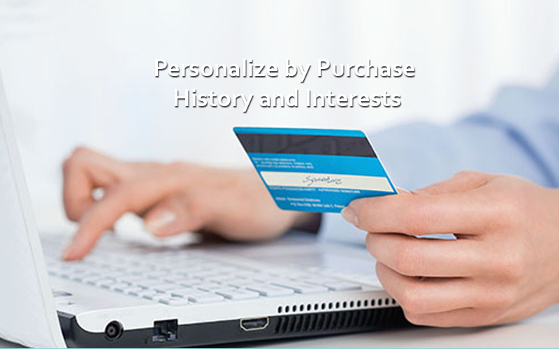 Personalize by Purchase History and Interests