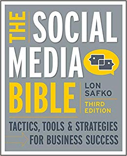The Social Media Bible: Tactics, Tools and Strategies for Business Success