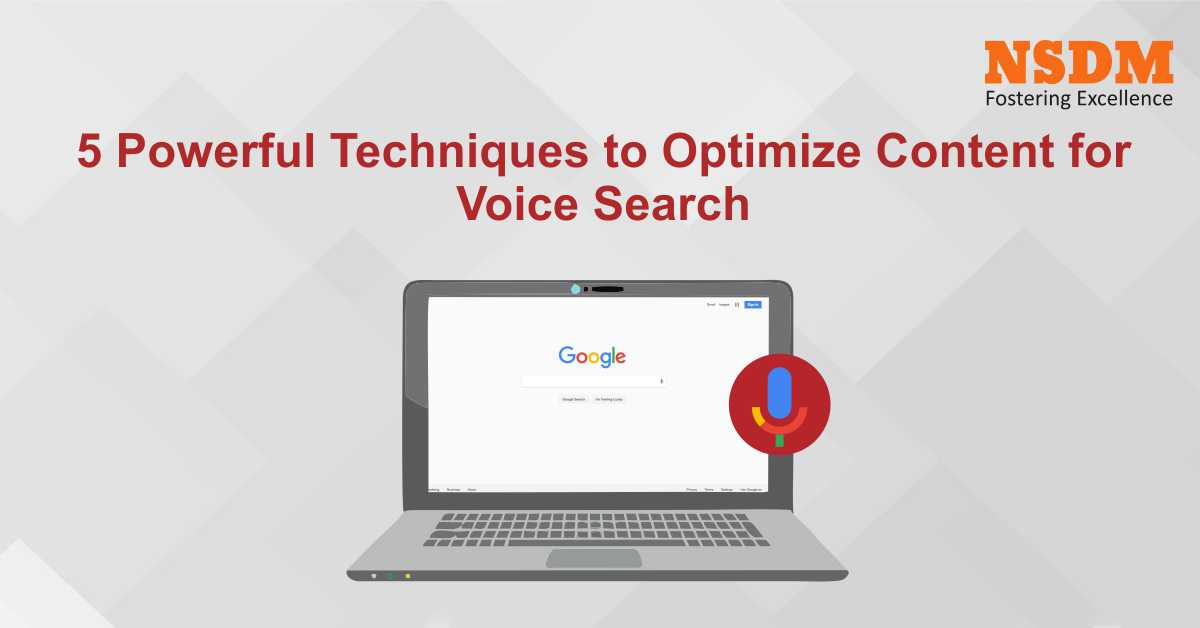 5 Powerful Techniques to Optimize your content for Voice Search